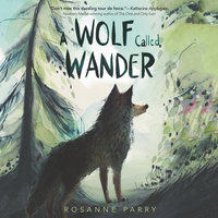 A Wolf Called Wander - Rosanne Parry