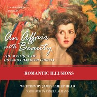 An Affair with Beauty: The Mystique of Howard Chandler Christy - James Philip Head