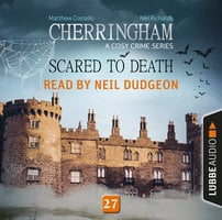 Scared to Death, Cherringham - A Cosy Crime Series: Mystery Shorts 27 - Matthew Costello, Neil Richards