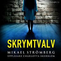 Skrymtvalv - Mikael Strömberg
