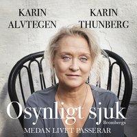 Osynligt sjuk - Karin Alvtegen, Karin Thunberg