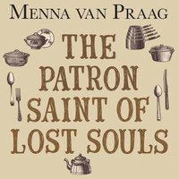 The Patron Saint of Lost Souls - Menna van Praag