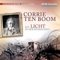 Corrie ten Boom: Ein Licht in der Dunkelheit - Kerstin Engelhardt