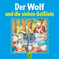 Der Wolf und die sieben Geißlein - Gebrüder Grimm
