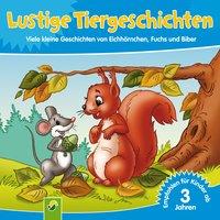 Lustige Tiergeschichten - Ursula Muhr, Erika Scheuering, Claudia Bartz