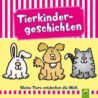 Tierkindergeschichten - Ingrid Pabst