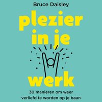 Plezier in je werk - Bruce Daisley