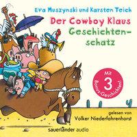 Der Cowboy Klaus Geschichtenschatz - Alle 12 Abenteuer - Eva Muszynski, Karsten Teich