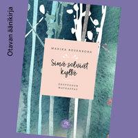Sinä selviät kyllä - Marika Rosenborg