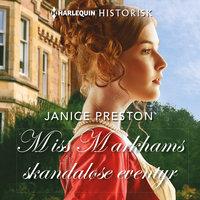 Miss Markhams skandaløse eventyr - Janice Preston