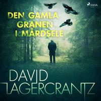 Den gamla granen i MÃ¥rdsele - David Lagercrantz