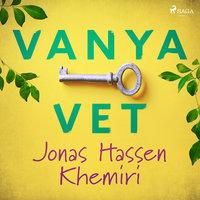Vanya vet - Jonas Hassen Khemiri