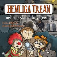Hemliga trean och maskeradmysteriet - Sanna Juhlin,Johanna Kristiansson