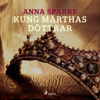 Kung Märthas döttrar - Anna Sparre