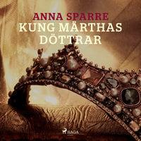 Kung Märthas döttrar - Anna Sparre
