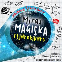 Del 7 – Miras magiska stjärnkikare - Johanna Schreiber