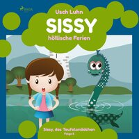 Sissy, das Teufelsmädchen - Folge 5: Sissy, höllische Ferien - Usch Luhn