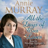 All the Days of Our Lives - Annie Murray
