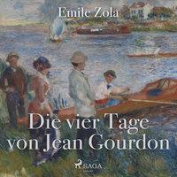 Die vier Tage von Jean Gourdon - Émile Zola