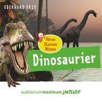 Hören, Staunen, Wissen: Dinosaurier - Eberhard Frey