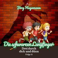 Drei durch dick und dünn - Folge 11: Die schwarzen Langfinger - Jörg Hagemann