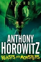 Beasts and Monsters - Anthony Horowitz