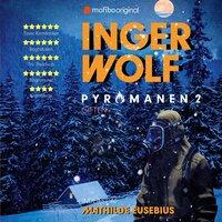 Pyromanen - 2. sæson - Giften - Inger Wolf