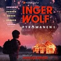 Pyromanen - 1. sæson - Sorger - Inger Wolf