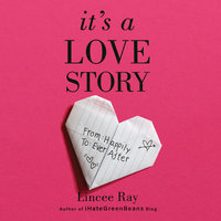 It's a Love Story - Lincee Ray