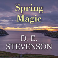 Spring Magic - D.E. Stevenson