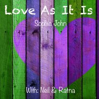 Love As It Is - Sophia John