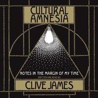 Cultural Amnesia - Clive James