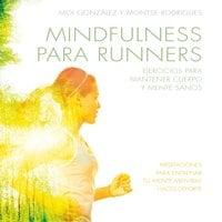 Mindfulness para runners - J. Moisès Gonzàlez Martínez, Montse Rodrigues Fígols
