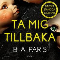 Ta mig tillbaka - B.A. Paris