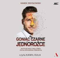 Goniąc czarne jednorożce - Marek Zmysłowski