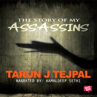 The Story of My Assassins - Tarun Tejpal