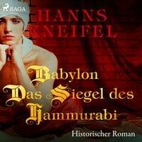 Babylon: Das Siegel des Hammurabi - Hanns Kneifel
