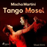 Tango Mosel - Mischa Martini