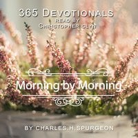 365 Devotionals Morning By Morning - by Charles H. Spurgeon - Christopher Glyn, Charles H. Spurgeon