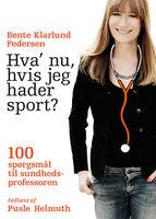 Hva' nu, hvis jeg hader sport? - Bente Klarlund