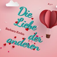 Die Liebe der anderen - Barbara Krohn