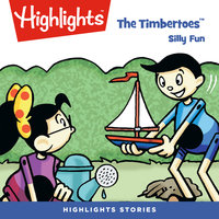 The Timbertoes: Silly Fun - Highlights for Children