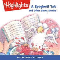 A Spaghetti Tale and Other Saucy Stories - Highlights for Children