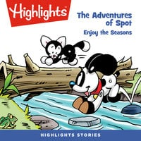 The Adventures of Spot: Enjoy the Seasons - Highlights for Children