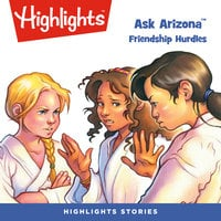 Ask Arizona: Friendship Hurdles - Highlights for Children