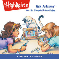 Ask Arizona: Not So Simple Friendships - Highlights for Children