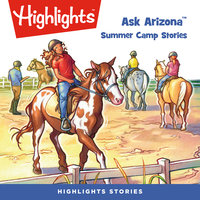 Ask Arizona: Summer Camp Stories - Highlights for Children