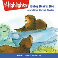 Baby Bear's Bed and Other Forest Stories - Highlights for Children