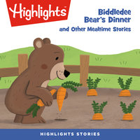 Biddledee Bear's Dinner and Other Mealtime Stories - Highlights for Children