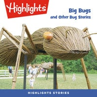 Big Bugs and Other Bug Stories - Highlights for Children